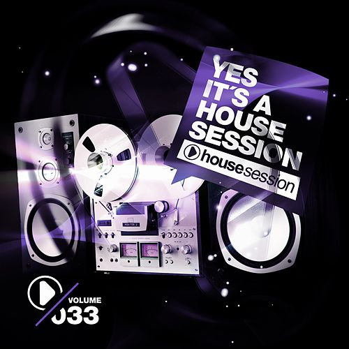 Yes, It's a Housesession -, Vol. 33 de Various Artists