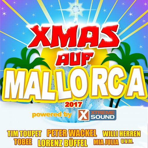 Xmas Auf Mallorca 2017 Powered by Xtreme Sound von Various Artists