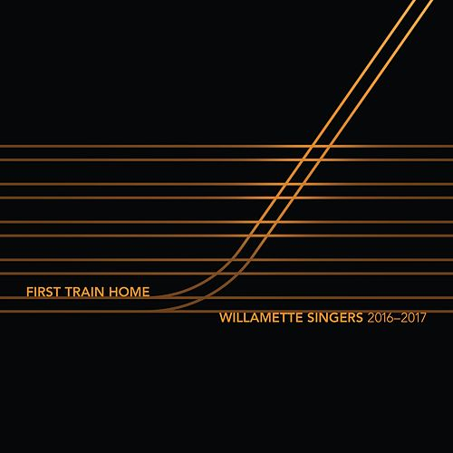 First Train Home by Willamette Singers