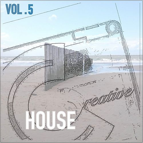 Creative House, Vol. 5 by Various Artists