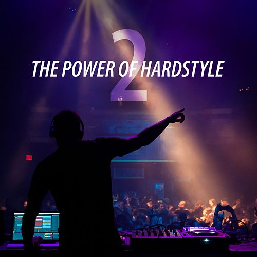 The Power of Hardstyle, Vol. 2 von Various Artists