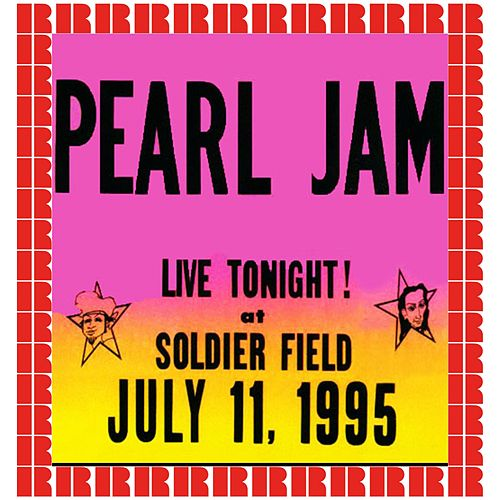 Soldier Field, Chicago, July 11th, 1995 (Hd Remastered Edition) de Pearl Jam