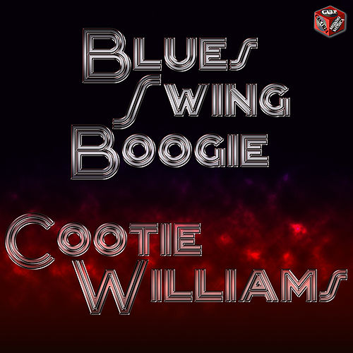 Blues, Swing, Boogie - Cootie Williams de Cootie Williams