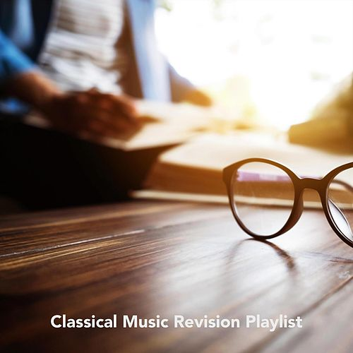 Classical Music Revision Playlist von Various Artists