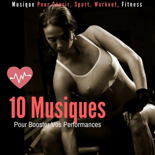 10 Musiques Pour Booster Vos Performances (Musique Pour Courir, Sport, Workout, Fitness) von Remix Sport Workout