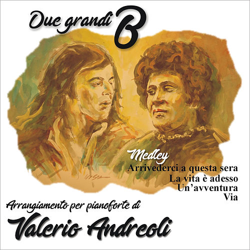 Due grandi B by Valerio Andreoli