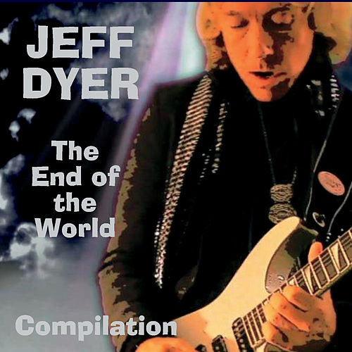 The End of the World by Jeff Dyer