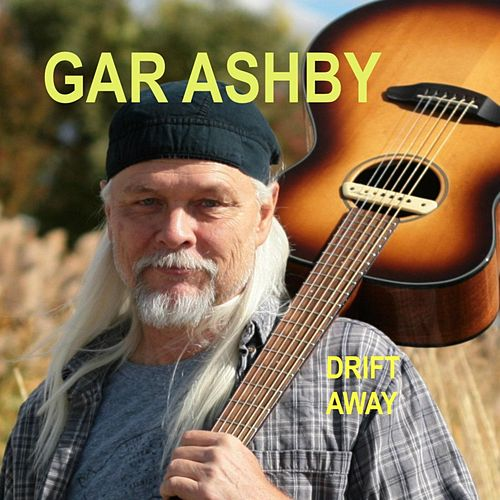 Drift Away by Gar Ashby