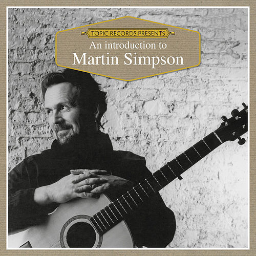 An Introduction to Martin Simpson de Martin Simpson