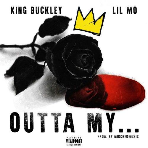 Outta My ... (feat. Lil Mo) de King Buckley
