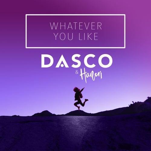 Whatever You Like by Dasco