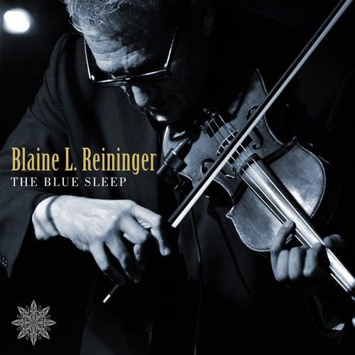 The Blue Sleep by Blaine L. Reininger