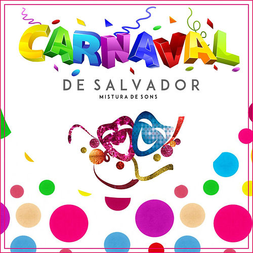Carnaval de Salvador (Mistura de Sons) von Various Artists