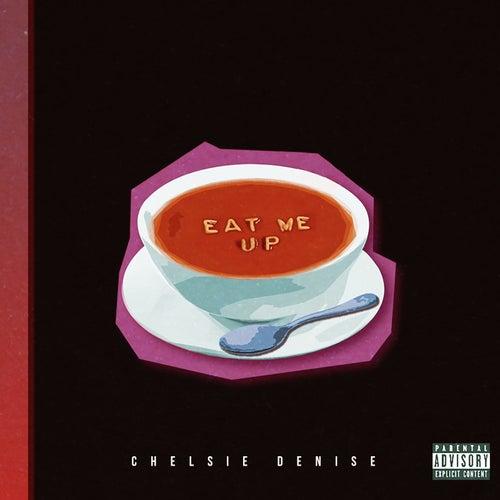Eat Me Up de Chelsie Denise