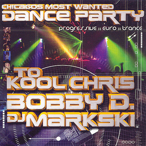 Chicago's Most Wanted Dance Party by To Kool Chris