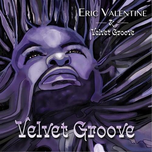 Velvet Groove by eric valentine
