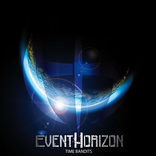 Time Bandits by Event Horizon