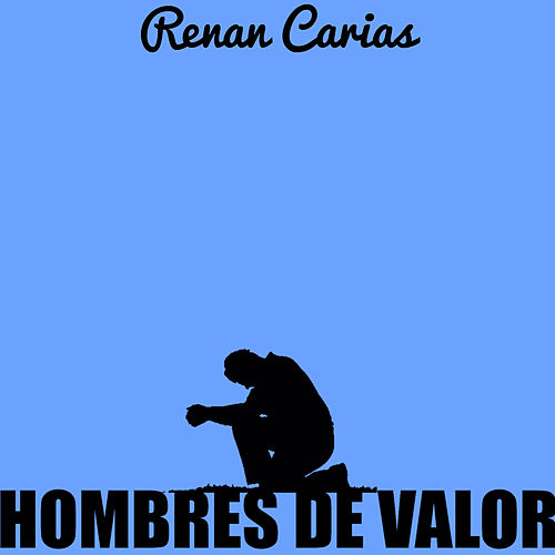 Hombres De Valor Von Renan Carias Napster
