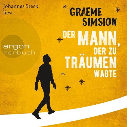 Der Mann, der zu träumen wagte (Ungekürzte Lesung) von Graeme Simsion