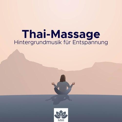 Thai-Massage: Hintergrundmusik für Entspannung, Massage, Ayurveda, Pilates, Yoga von Entspannungsmusik Dream