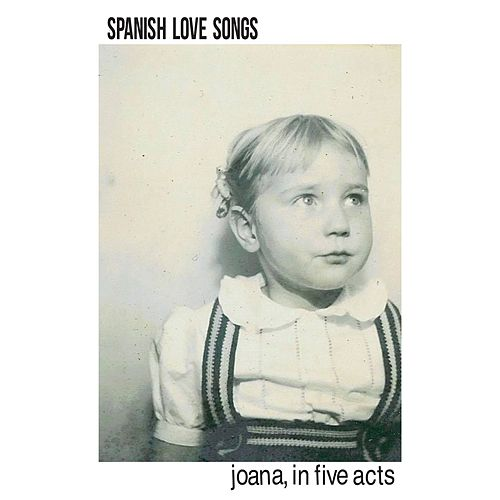 Joana, in Five Acts by Spanish Love Songs
