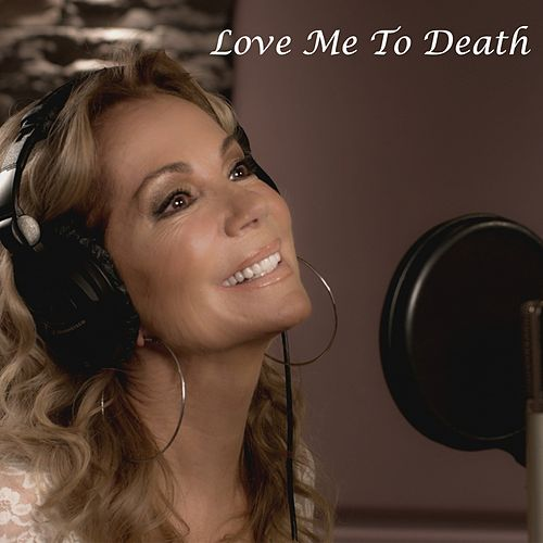 Love Me to Death by Kathie Lee Gifford