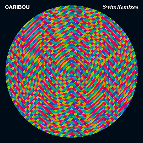 Swim Remixes by Caribou