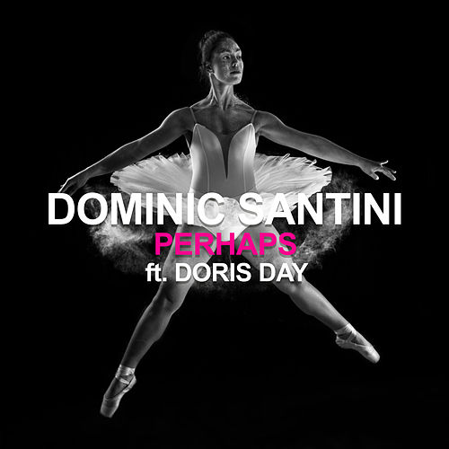 Perhaps (Dominic Santini Meets Doris Day) von Dominic Santini