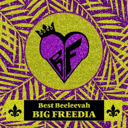 Best Beeleevah by Big Freedia