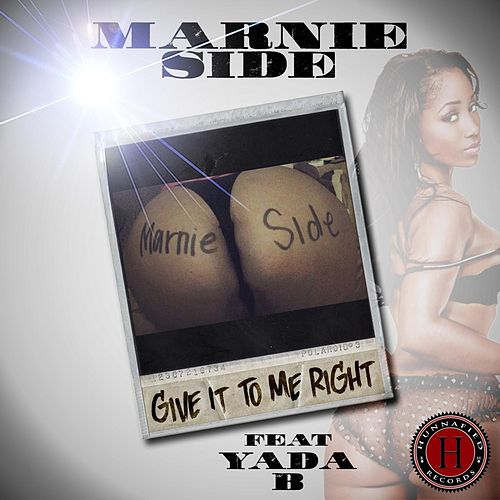 Give It to Me Right (feat. Yada B) by Marnie Side