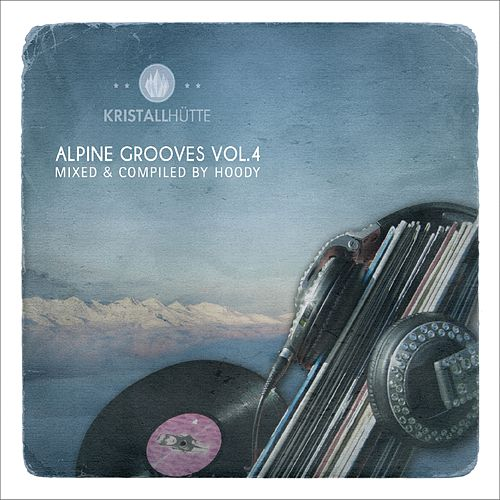 Alpine Grooves, Vol. 4 (Kristallhütte) de Various Artists