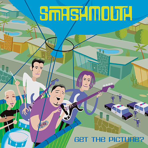 Get The Picture? by Smash Mouth