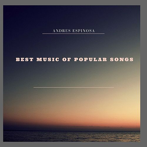 Best Music of Popular Songs de Andres Espinosa