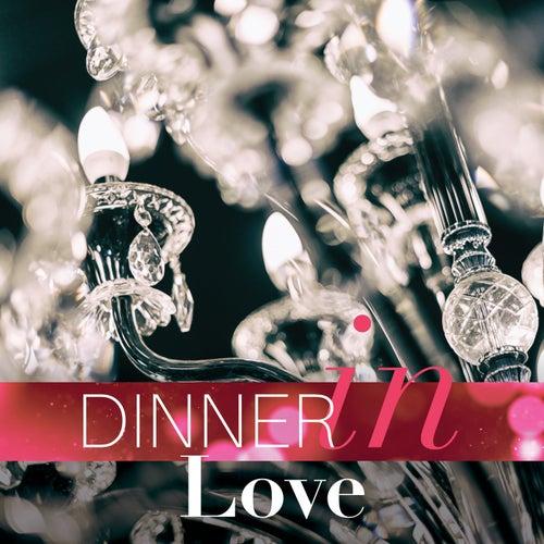 Dinner in Love (Romantic Lounge Music Playlist) von Various Artists