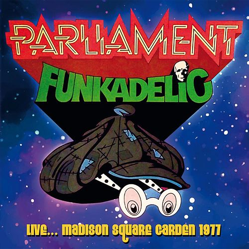 Live: Madison Square Garden, 1977 di Parliament