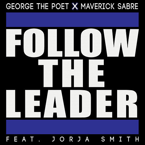 Follow The Leader von George the Poet and Maverick Sabre