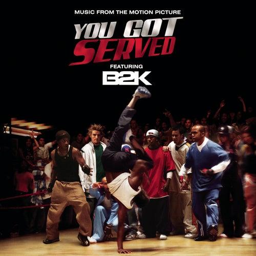 B2K Presents 'You Got Served' Soundtrack by B2K