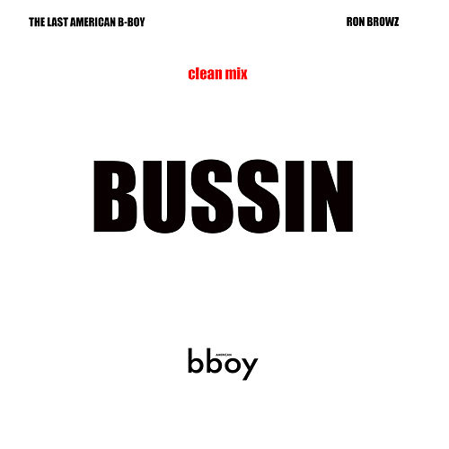 Bussin (feat. Ron Browz) von The Last American B-Boy