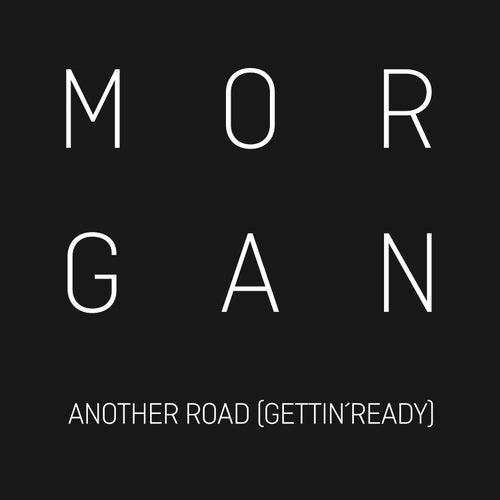 Another Road (Gettin' Ready) de Morgan