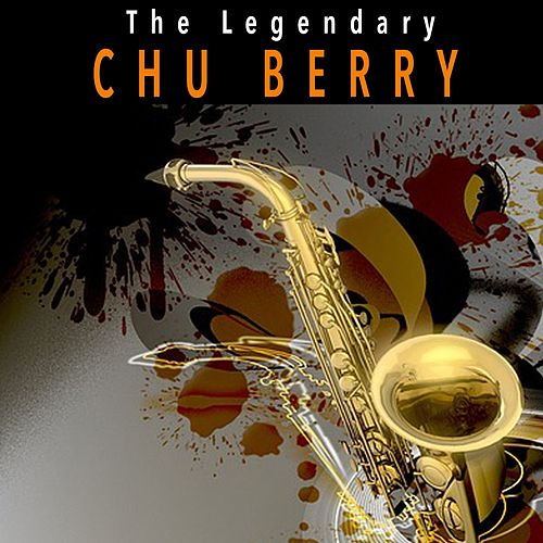 The Legendary Chu Berry by Chu Berry