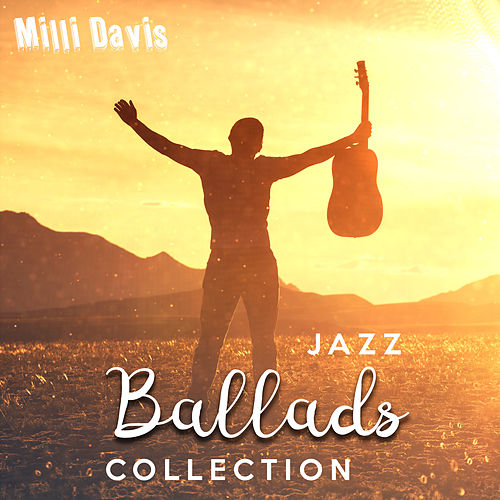 Jazz Ballads Collection de Milli Davis