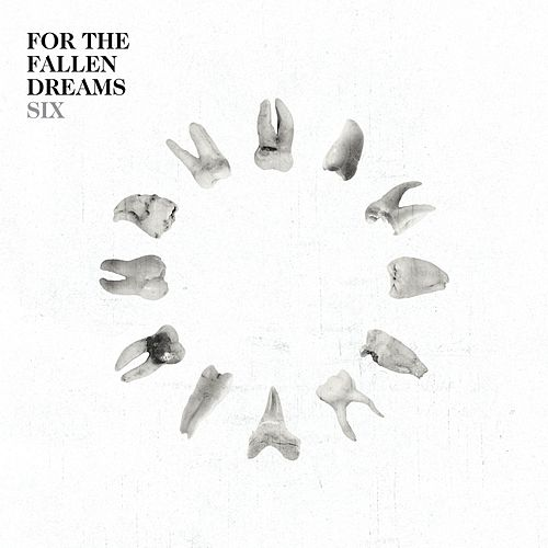 Six de For The Fallen Dreams