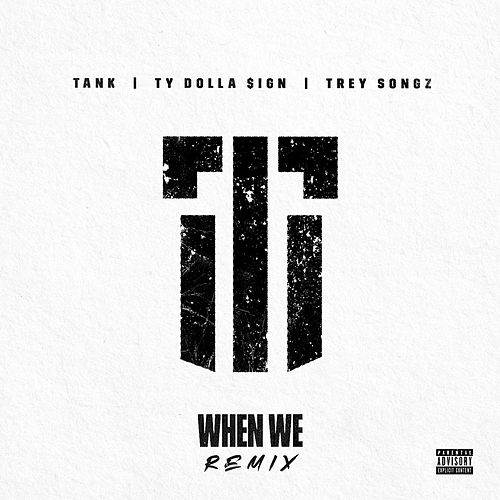 When We (Remix) de Tank