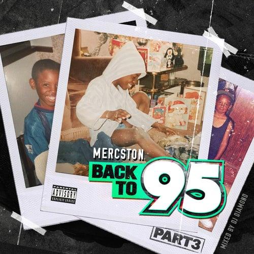 Back to 95, Pt. 3 de Mercston