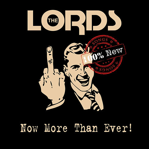 Now More Than Ever! by The Lords