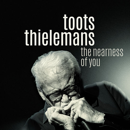 The Nearness Of You de Toots Thielemans