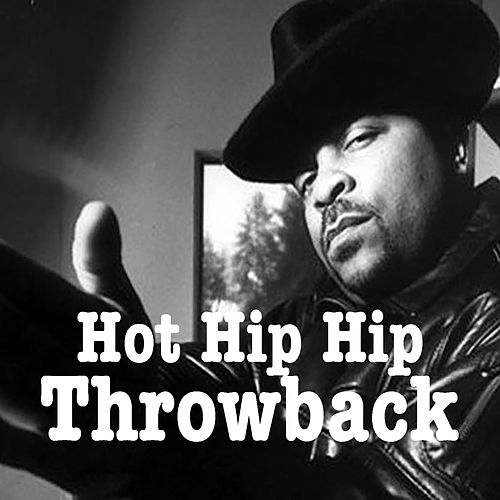 Hot Hip Hop Throwback by Various Artists