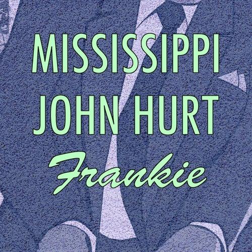 Frankie de Mississippi John Hurt