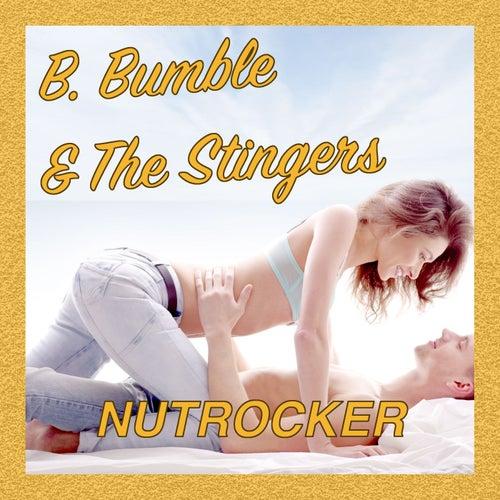 Nutrocker von B. Bumble & The Stingers
