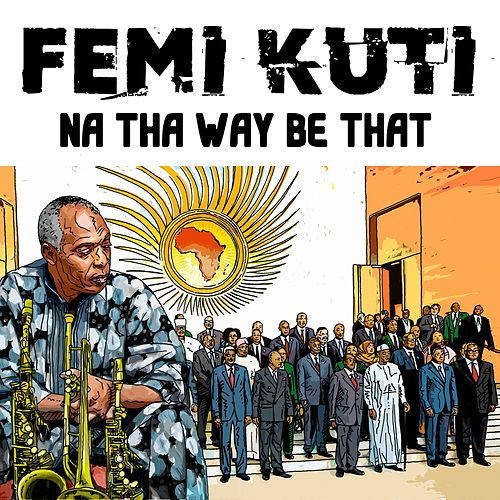 Na Their Way Be That (Radio Edit) by Femi Kuti